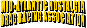 MID-ATLANTIC NOSTALGIA DRAG RACING ASSOCIATION